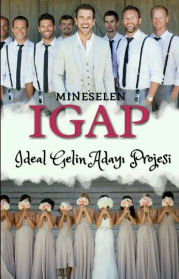 İGAP    İdeal Gelin Adayı Projesi
