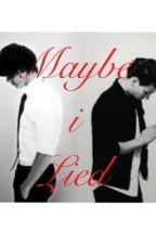 Maybe I Lied by AshlynBrewer_