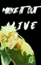 Make it out alive [naruino] by OhNahWeGottaGo