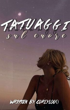 Tatuaggi Sul Cuore - ONE-SHOT  by CurlyLou0