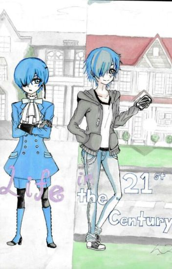 Life in the 21st Century [Ciel x Modern! Reader]