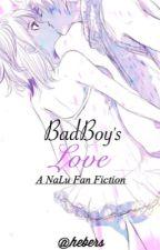 Bad Boy's Love ( A NaLu Fan Fiction ) by hebers