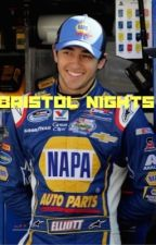 Bristol Nights (A Chase Elliott Fan Fiction) by MeganPoff