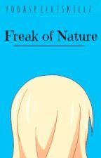 Freak of Nature (A Nalu Fanfiction!) by Yodaspellzskillz