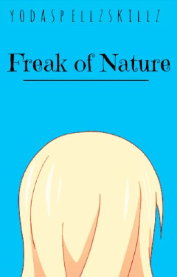 Freak of Nature (A Nalu Fanfiction!)