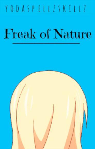 Freak of Nature (A Nalu Fanfiction!)