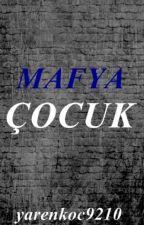 Mafya Çocuk by yarenkoc9210