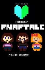 FNAFTALE Pacifist Edition by HighscoreToyChica