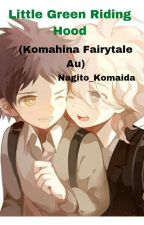 Little Green Riding Hood(Komahina Fairy Tale) by Nagito_Komaida