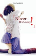 Never will change! by noorchii