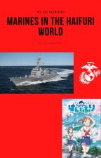 Marines in the HaiFuri World by MilitaryPro1