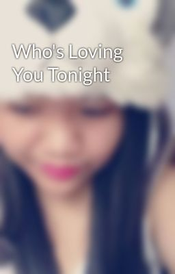 Who's Loving You Tonight