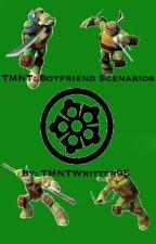 TMNT: BOYFRIEND SCENARIOS by TMNTWritter95