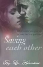 Saving Each Other - Dramione by Liv_Hermione