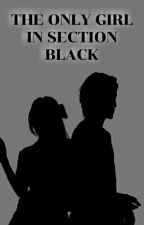 The Only Girl In Section Black (Completed) by PusoWrites