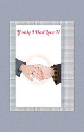 If only I had loved U(ငါသာမင်းကိုချစ်ခဲ့လျှင်) (Own Creation) by JueMyat_Kadi_8812