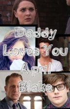Daddy loves you by fanficsandstuffxx