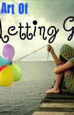 The Art of Letting Go by trindee
