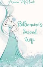 Billionaire's second wife . by leinnajones