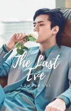The Last Eve by azurerosl