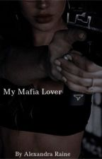 My Mafia Lover  by 1alexandras1