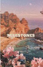 Milestones! by meloniigum