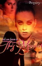This Moment (Katy Perry Fan Fiction) by bhugxivy