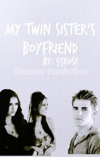 My twin sisters boyfriend || Stelena
