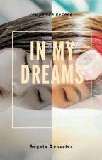IN MY DREAMS by AngelaBeltran03