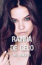Rainha de Gelo by mariahshigeto