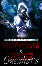 Creepypasta x Reader Oneshots (REQUESTS) by NinjaShaymin