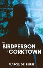 The Birdperson of Corktown by shortweird