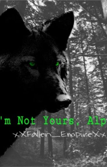 I'm Not Yours, Alpha GXG