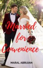 Married for Convenience (completed) by NobleRoyalqueen