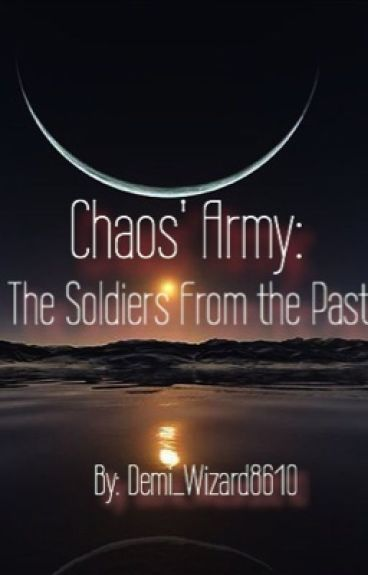Chaos' Army, The Soldiers From the Past