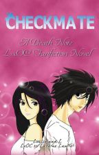Checkmate  (A Death Note LxOC Fanfiction Novel) by rainielle0320