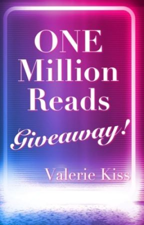 One Million Reads GIVEAWAY! by ValerieMKiss