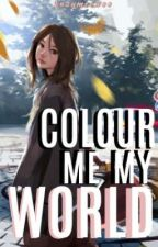 Colour Me My World by Lazymeowoo