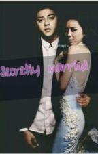 Secretly Married to Daniel Padilla ( KN's FanFic ) by xoxo--babynherj