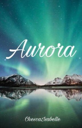 Aurora | oneshot by ChescaIsabelle