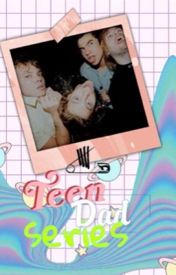 Teen Dad Series