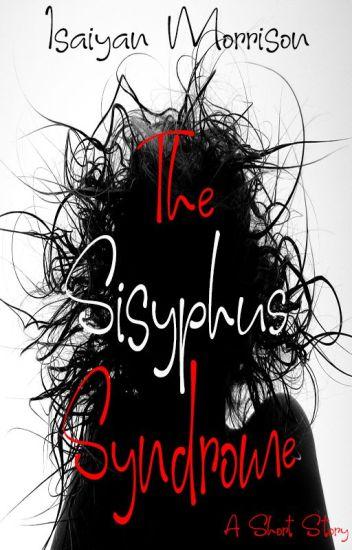 The Sisyphus Syndrome