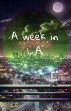 A week in L.A by lovelylisbon