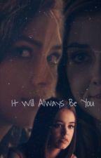 It will always be you ( Jasie/Posie) by MsSalvatorePark