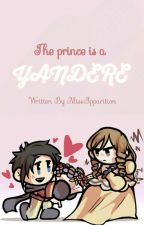 The Prince is a Yandere by StrawberryKei_