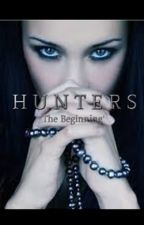 Hunters 'The Beginning' by CraZedWoMan666