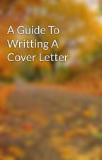 A Guide To Writting A Cover Letter by ice94page
