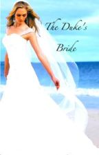 The Duke's Bride <3 by sweetheart_xo