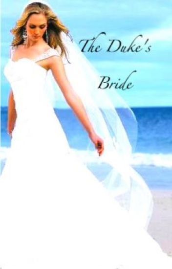 The Duke's Bride <3