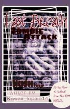 Last Breath: Zombie Attack I by btsToppie